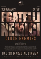 Fratelli nemici - Close Enemies
